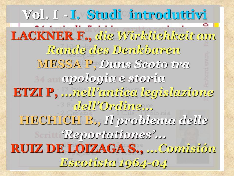 LACKNER F., die Wirklichkeit am Rande des Denkbaren MESSA P, Duns Scoto tra apologia e storia ETZI P,...nellantica legislazione dellOrdine...