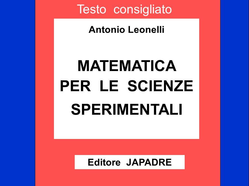Antonio Leonelli MATEMATICA PER LE SCIENZE SPERIMENTALI Editore JAPADRE Testo consigliato
