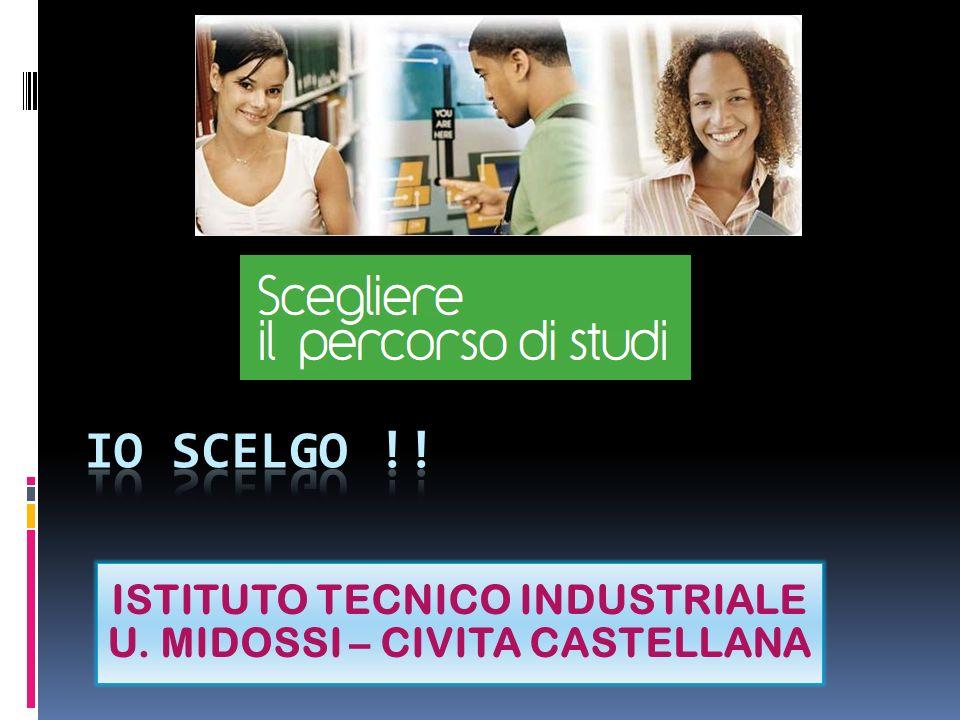 ISTITUTO TECNICO INDUSTRIALE U. MIDOSSI – CIVITA CASTELLANA