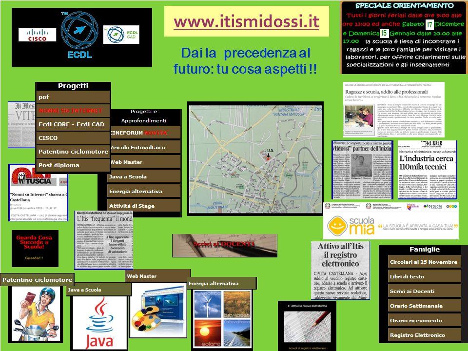Dai la precedenza al futuro: tu cosa aspetti !! www.itismidossi.it
