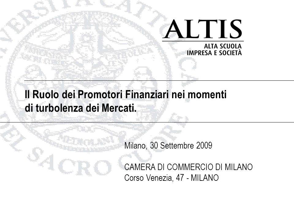 Il Ruolo dei Promotori Finanziari nei momenti di turbolenza dei Mercati. Milano, 30 Settembre 2009 CAMERA DI COMMERCIO DI MILANO Corso Venezia, 47 - M