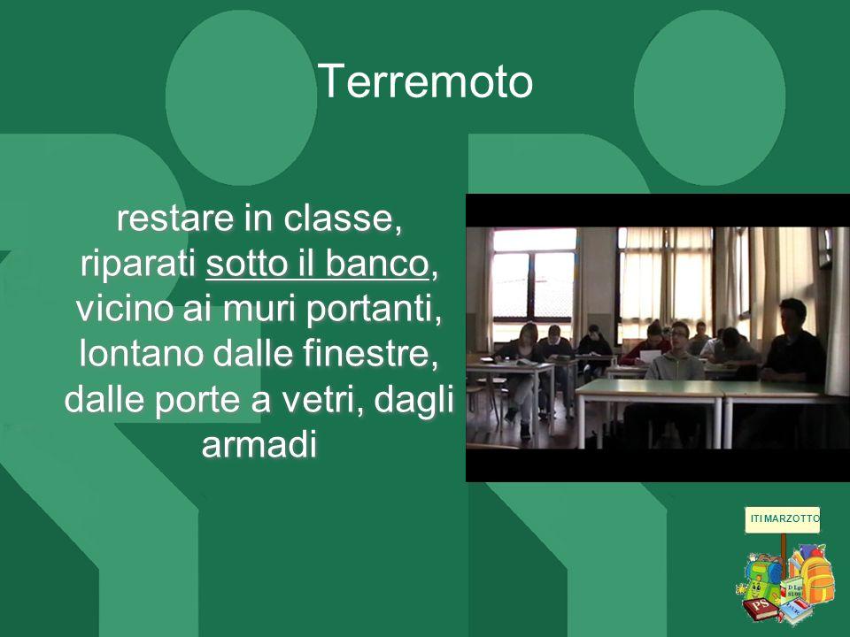 ITI MARZOTTO restare in classe, riparati sotto il banco,sotto il banco vicino ai muri portanti, lontano dalle finestre, dalle porte a vetri, dagli arm