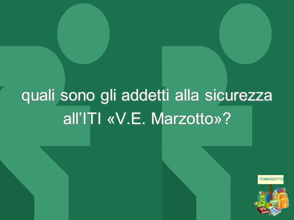 ITI MARZOTTO quali sono gli addetti alla sicurezza allITI «V.E. Marzotto»?