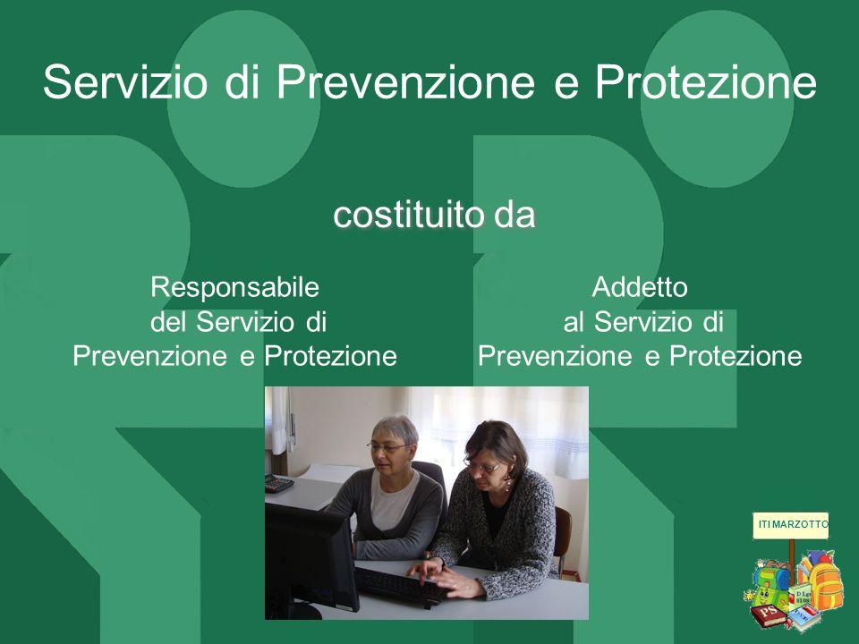 ITI MARZOTTO costituito da Servizio di Prevenzione e Protezione Responsabile del Servizio di Prevenzione e Protezione Addetto al Servizio di Prevenzio