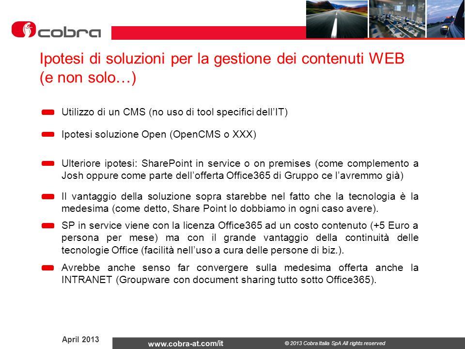 April 2013 www.cobra-at.com/it © 2013 Cobra Italia SpA All rights reserved Ipotesi di soluzioni per la gestione dei contenuti WEB (e non solo…) Utiliz