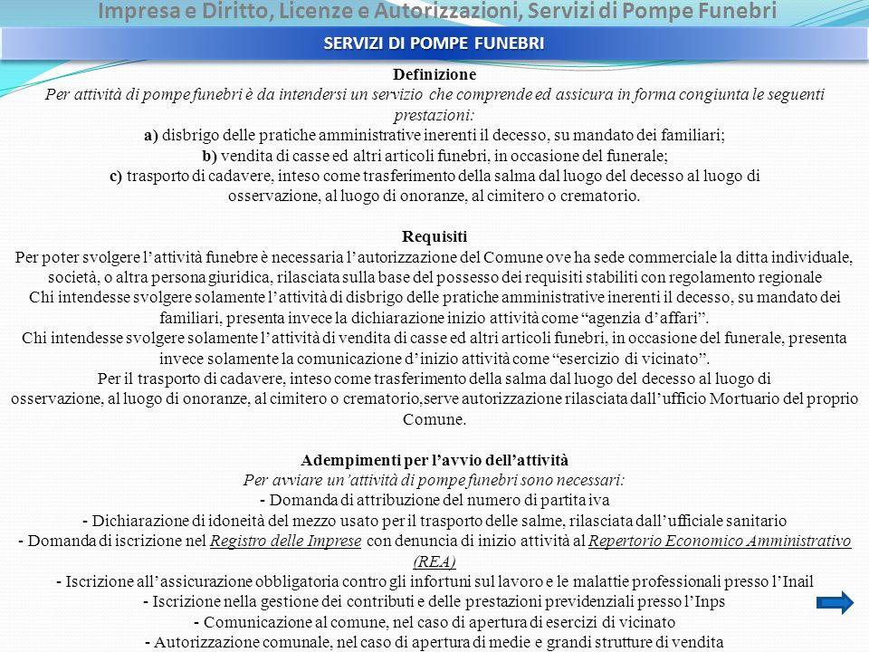 Impresa e Diritto, Licenze e Autorizzazioni, Servizi di Pompe Funebri Definizione Per attività di pompe funebri è da intendersi un servizio che compre