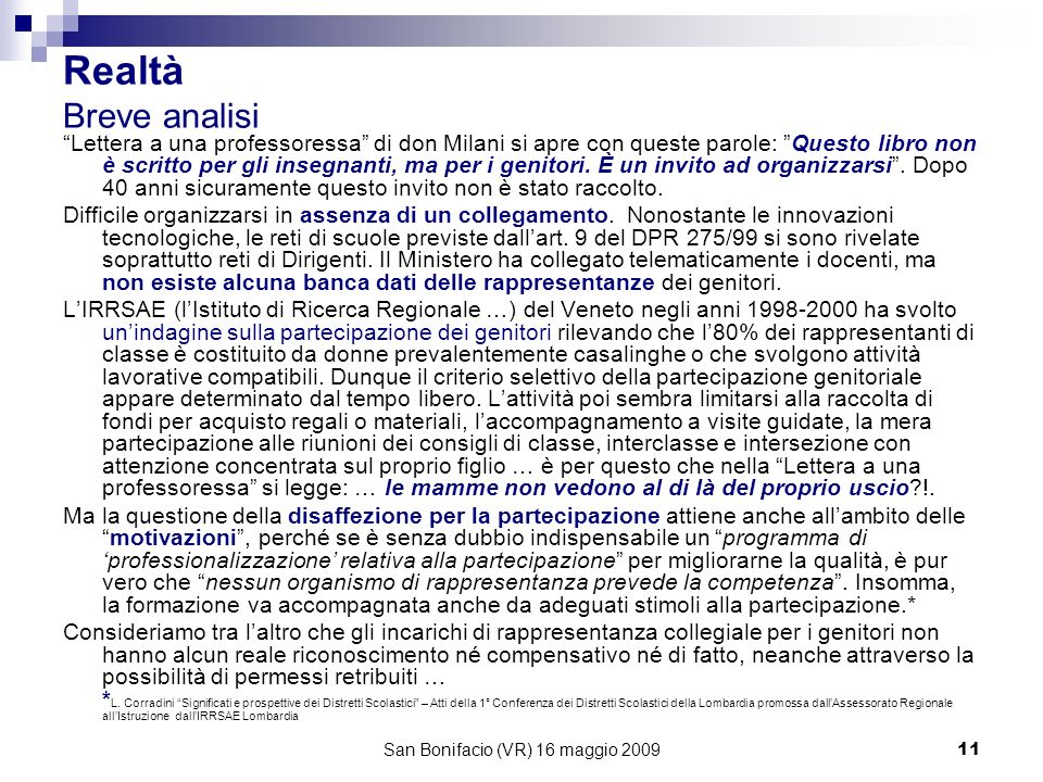San Bonifacio (VR) 16 maggio 200911 Realtà Breve analisi Lettera a una professoressa di don Milani si apre con queste parole: Questo libro non è scritto per gli insegnanti, ma per i genitori.
