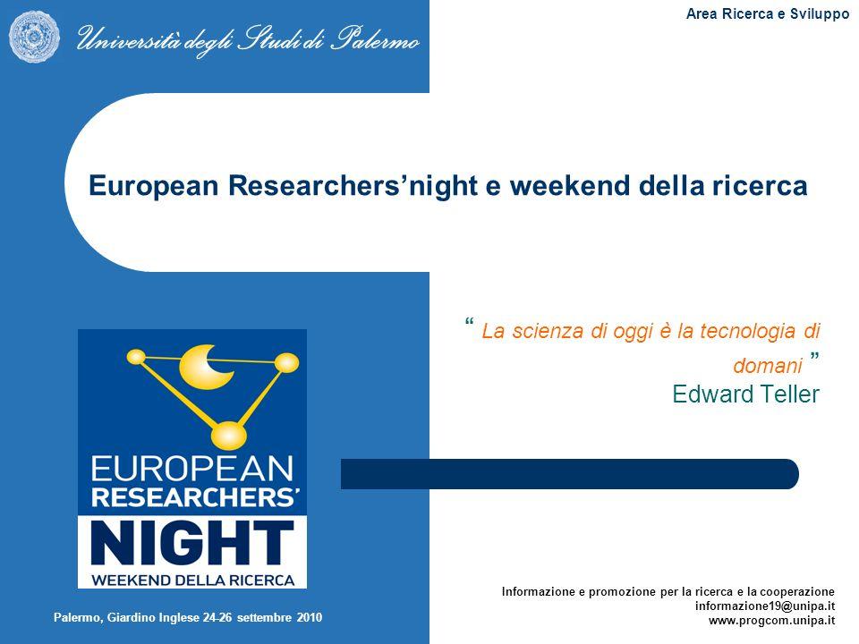 Università degli Studi di Palermo Area Ricerca e Sviluppo Informazione e promozione per la ricerca e la cooperazione informazione19@unipa.it www.progc