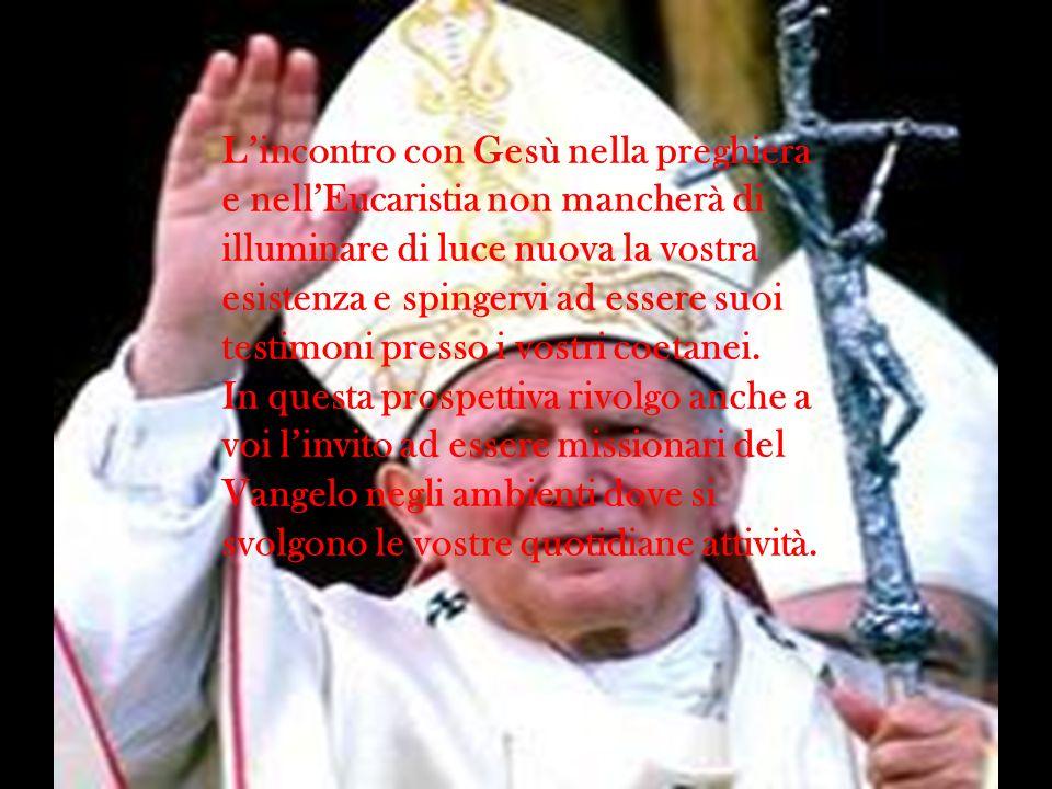 ....ho affidato a tutti i giovani nell incontro di Torvergata: «L Eucaristia plasmi la vostra vita, la vita delle famiglie che formerete.