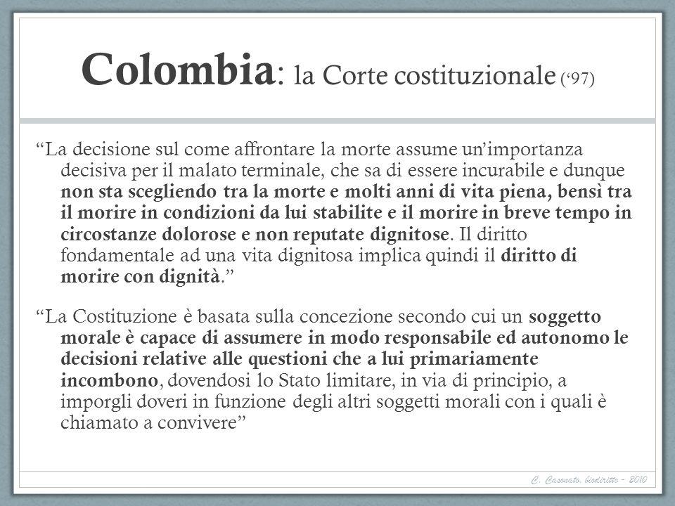Colombia : la Corte costituzionale (97) La decisione sul come affrontare la morte assume unimportanza decisiva per il malato terminale, che sa di esse