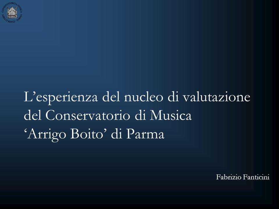 Lesperienza del nucleo di valutazione del Conservatorio di Musica Arrigo Boito di Parma Fabrizio Fanticini