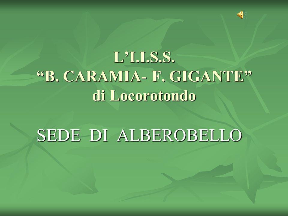 LI.I.S.S. B. CARAMIA- F. GIGANTE di Locorotondo SEDE DI ALBEROBELLO