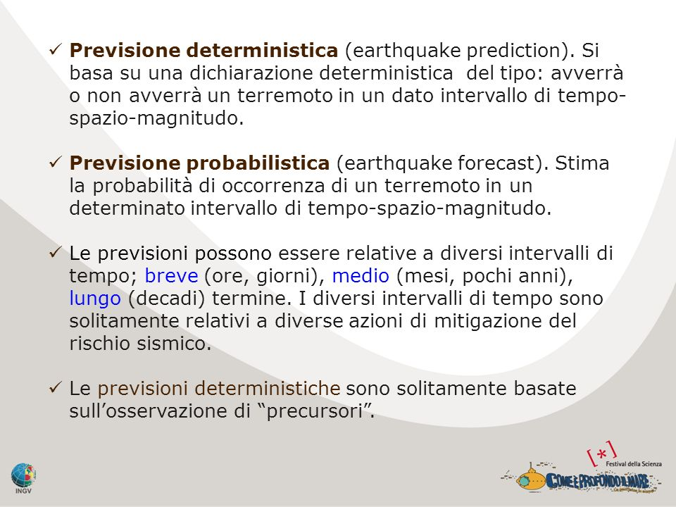 Previsione deterministica (earthquake prediction).