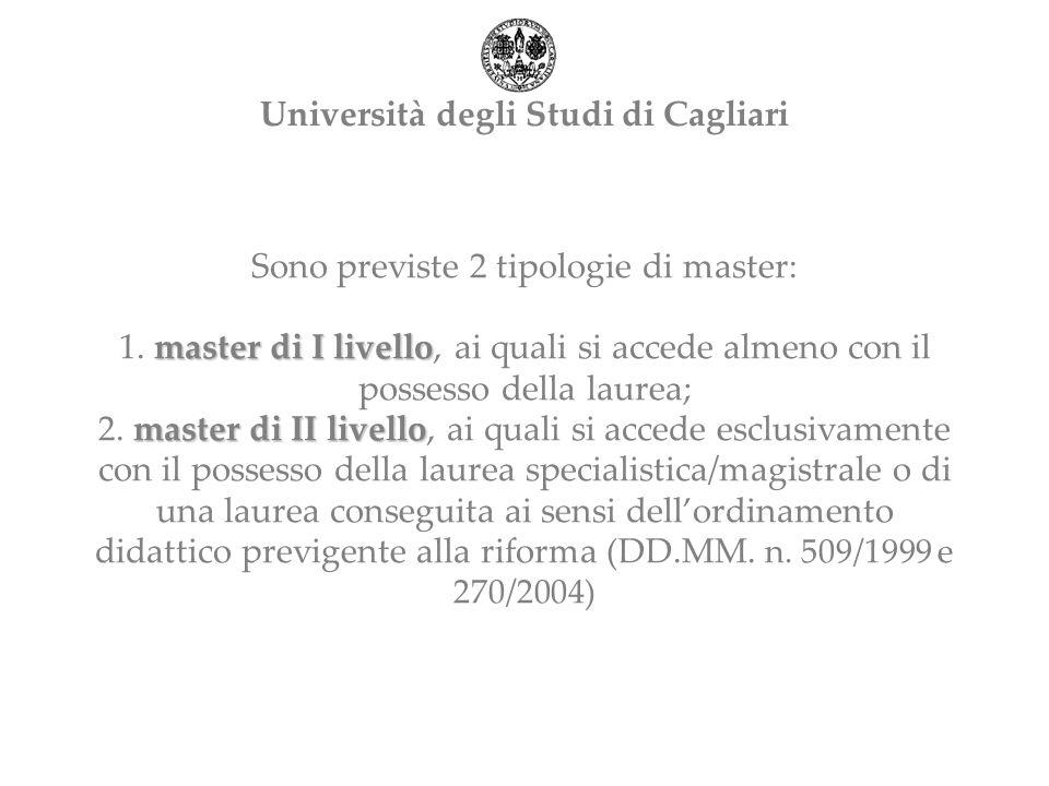 master di I livello master di II livello Sono previste 2 tipologie di master: 1.
