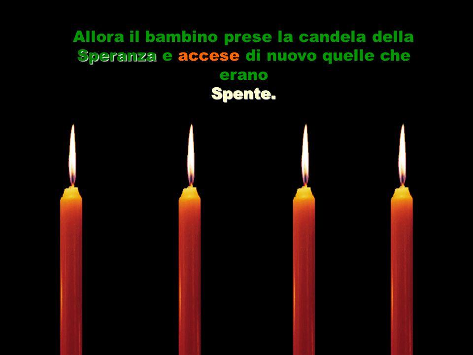Allora la quarta candela prese la parola: - Non aver paura, mio bambino. Finchè io sarò accesa potremo accendere le altre candele. Quando noi spegniam