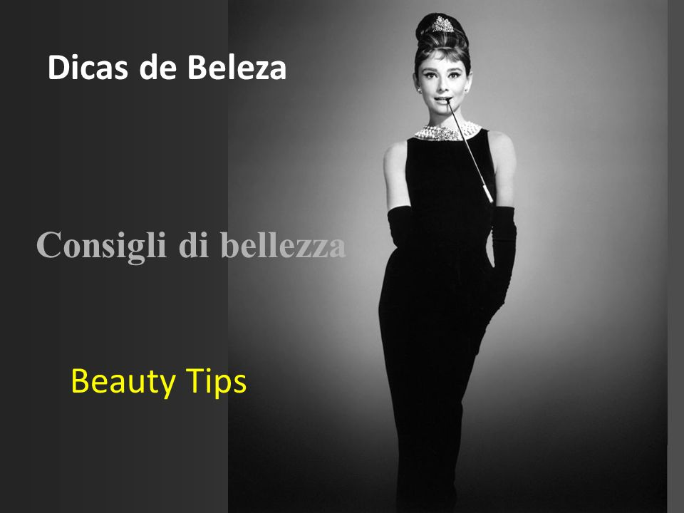 Dicas de Beleza Consigli di bellezza Beauty Tips