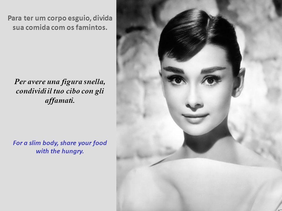 Para ter um corpo esguio, divida sua comida com os famintos.