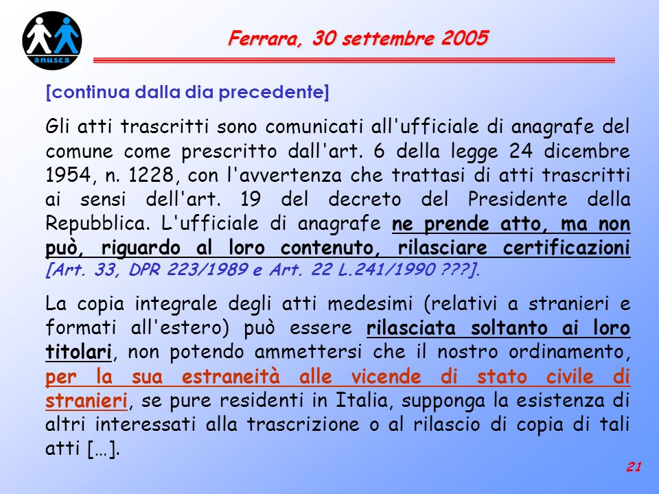 21 Ferrara, 30 settembre 2005 [continua dalla dia precedente] Gli atti trascritti sono comunicati all ufficiale di anagrafe del comune come prescritto dall art.