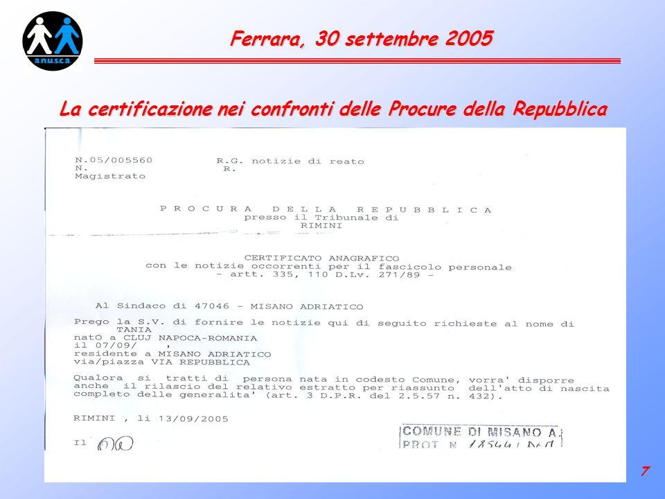 7 Ferrara, 30 settembre 2005 La certificazione nei confronti delle Procure della Repubblica