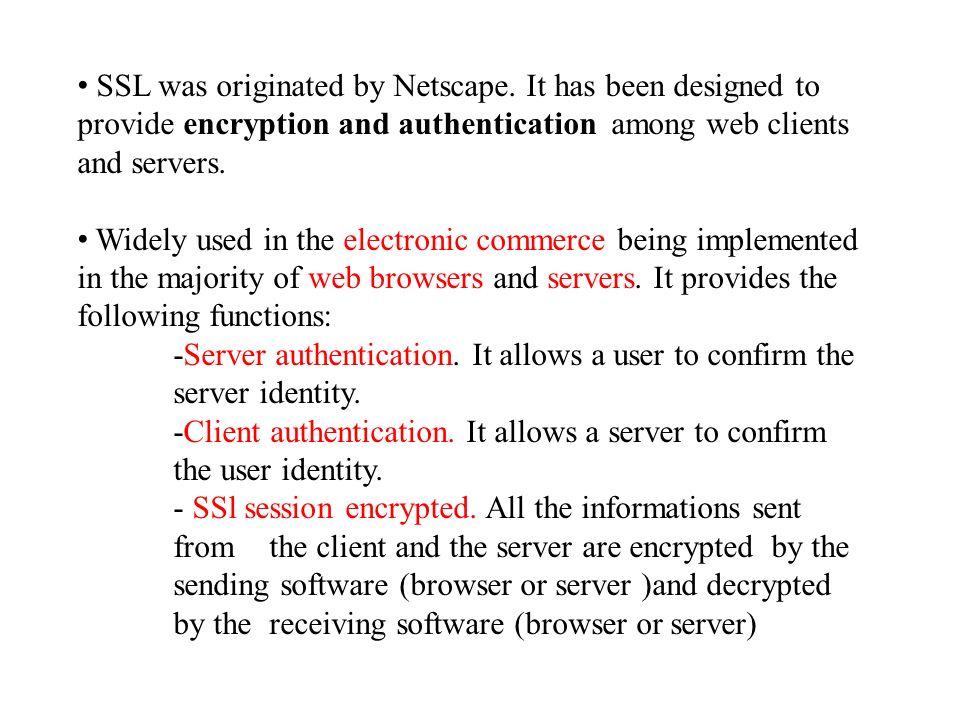 SSL was originated by Netscape.