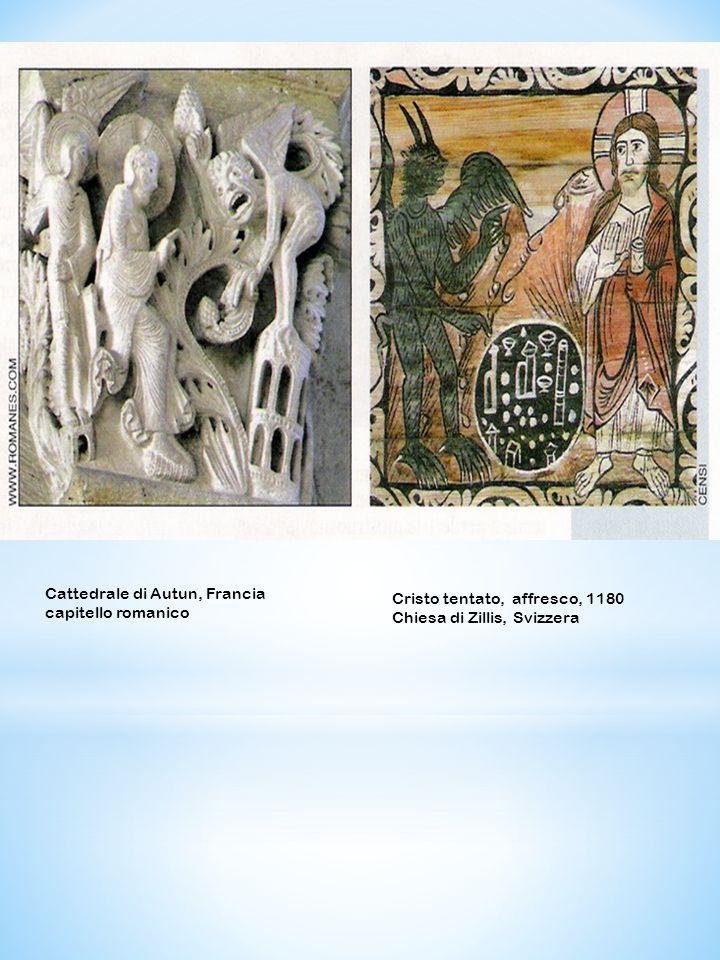 Cattedrale di Autun, Francia capitello romanico Cristo tentato, affresco, 1180 Chiesa di Zillis, Svizzera
