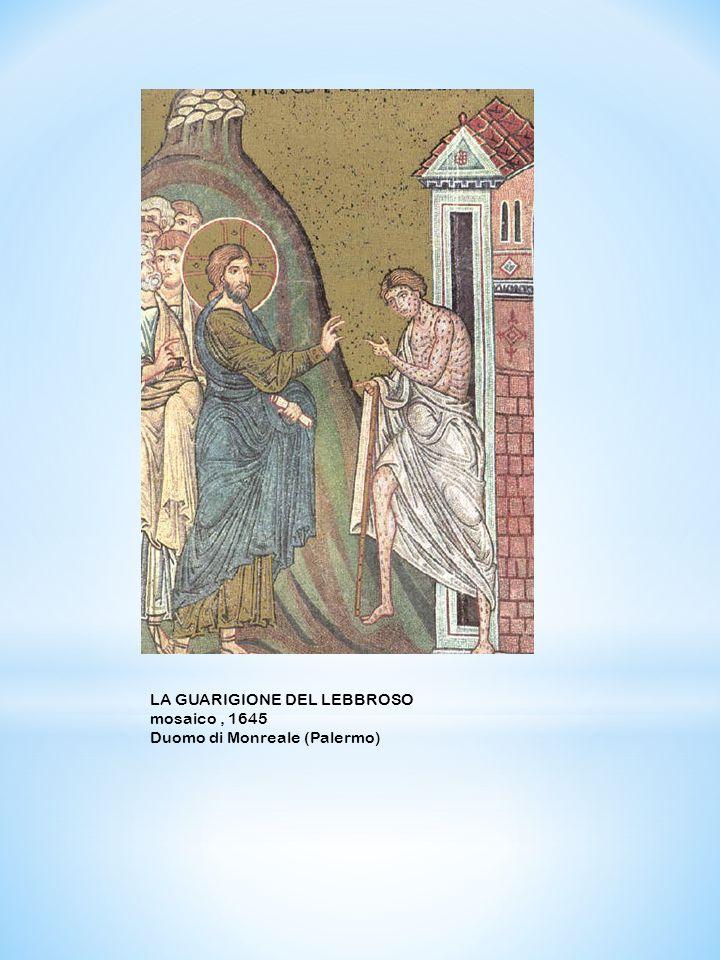 LA GUARIGIONE DEL LEBBROSO mosaico, 1645 Duomo di Monreale (Palermo)