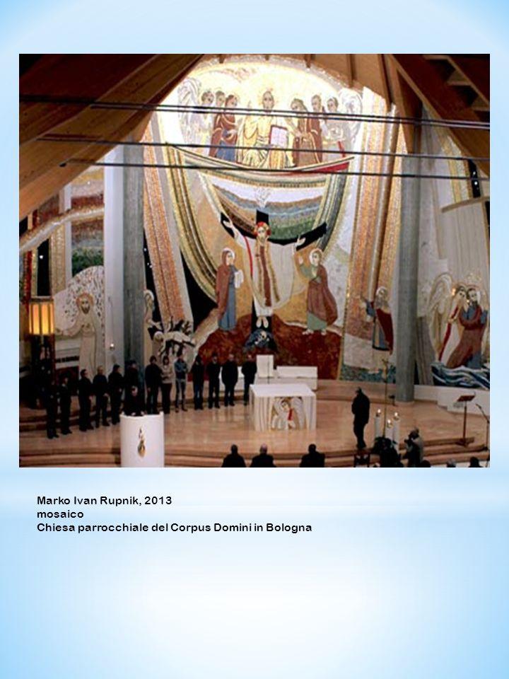 Marko Ivan Rupnik, 2013 mosaico Chiesa parrocchiale del Corpus Domini in Bologna
