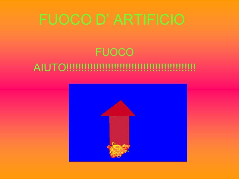 FUOCO D ARTIFICIO FUOCO AIUTO!!!!!!!!!!!!!!!!!!!!!!!!!!!!!!!!!!!!!!!!!!!!