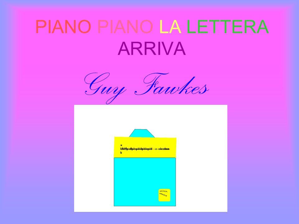 PIANO PIANO LA LETTERA ARRIVA Guy Fawkes
