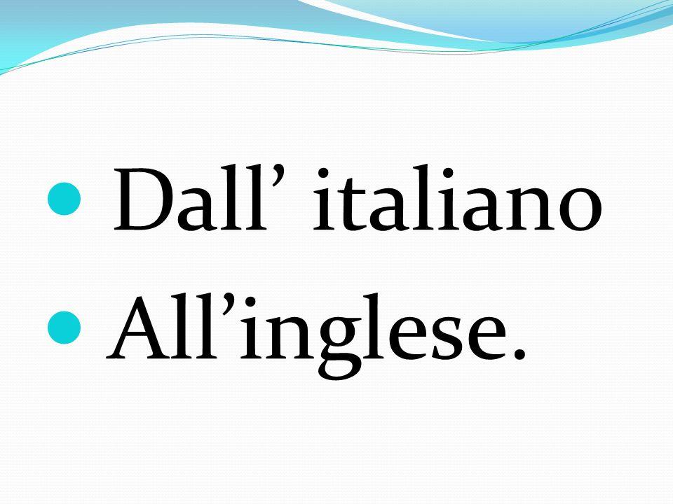 Dall italiano Allinglese.