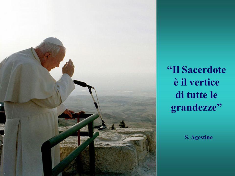 Il Sacerdote è il vertice di tutte le grandezze S. Agostino