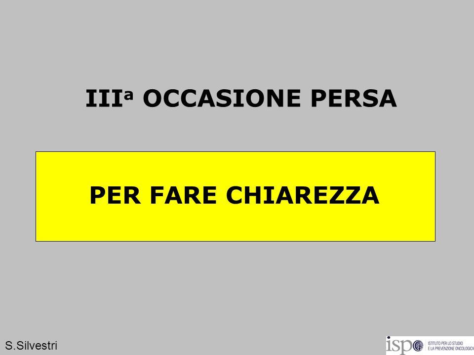 III a OCCASIONE PERSA PER FARE CHIAREZZA S.Silvestri