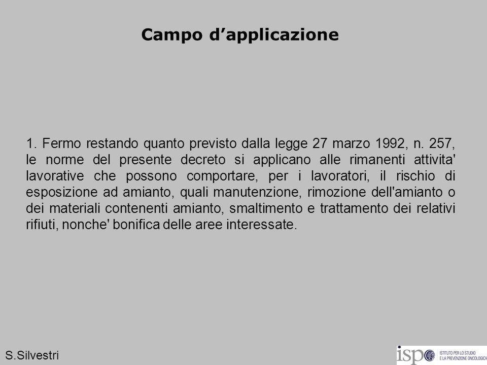 Campo dapplicazione 1. Fermo restando quanto previsto dalla legge 27 marzo 1992, n. 257, le norme del presente decreto si applicano alle rimanenti att