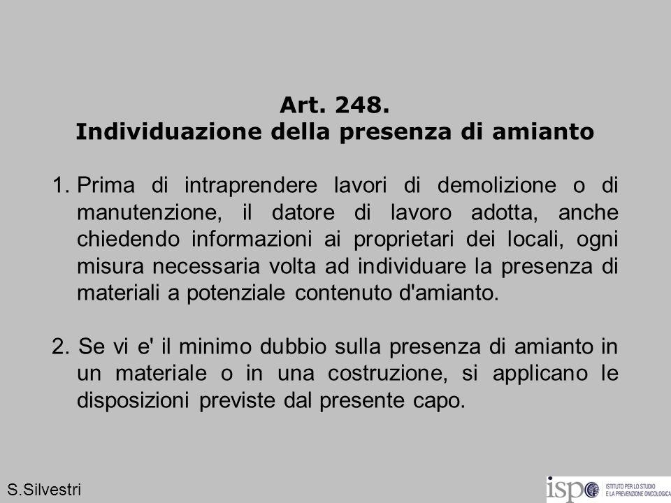 Art. 248. Individuazione della presenza di amianto 1.Prima di intraprendere lavori di demolizione o di manutenzione, il datore di lavoro adotta, anche