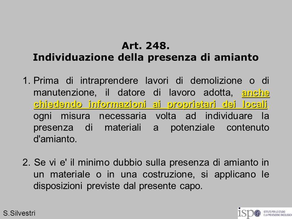 Art. 248. Individuazione della presenza di amianto anche chiedendo informazioni ai proprietari dei locali 1.Prima di intraprendere lavori di demolizio