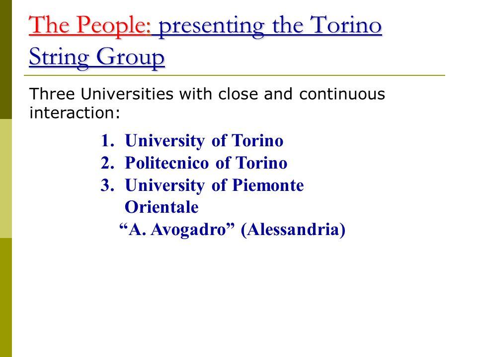 The People: presenting the Torino String Group 1.University of Torino 2.Politecnico of Torino 3.University of Piemonte Orientale A.