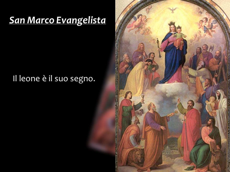 San Marco Evangelista Il leone è il suo segno.