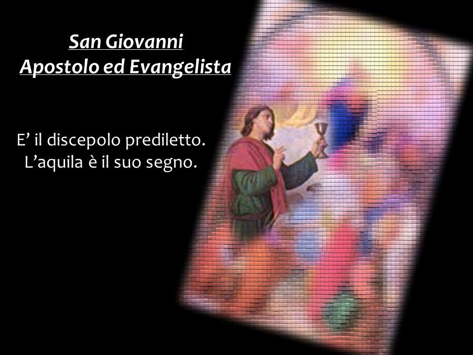 E il discepolo prediletto. Laquila è il suo segno. San Giovanni Apostolo ed Evangelista
