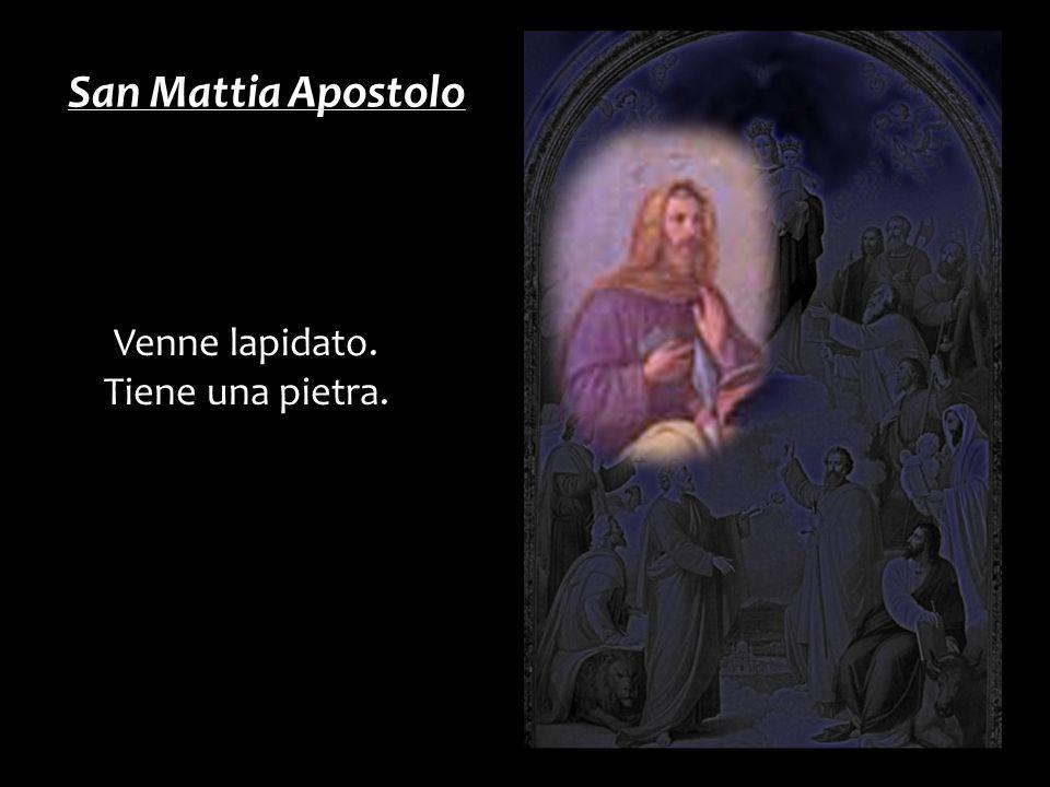 Venne lapidato. Tiene una pietra. San Mattia Apostolo