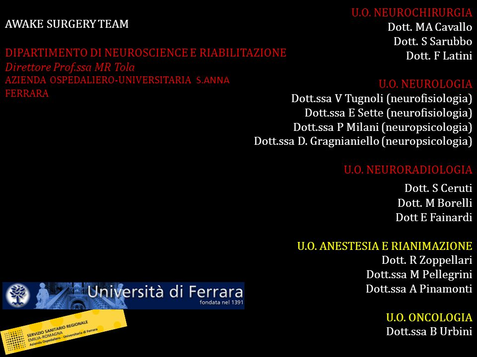 U.O.NEUROCHIRURGIA Dott. MA Cavallo Dott. S Sarubbo Dott.