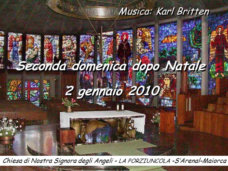 Musica: Karl Britten Seconda domenica dopo Natale 2 gennaio 2010 Chiesa di Nostra Signora degli Angeli - LA PORZIUNCOLA -SArenal-Maiorca