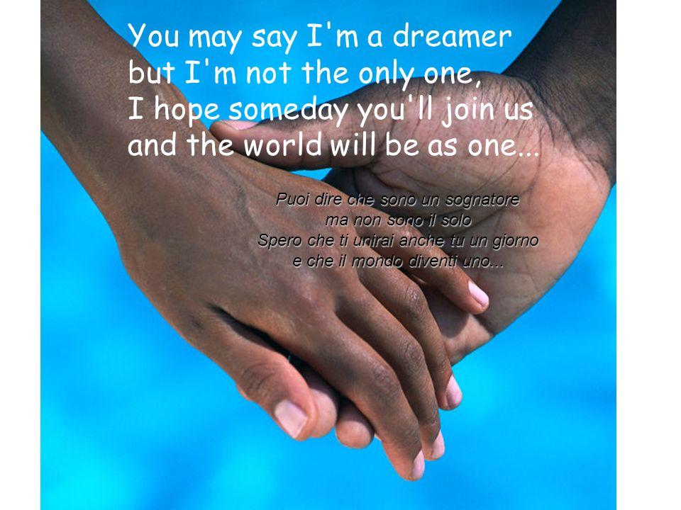 Imagine all the people living life in peace... Immagina tutte le persone vivere la vita in Pace