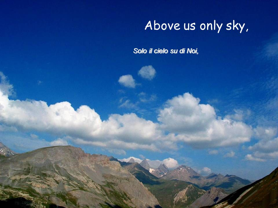 Above us only sky, Solo il cielo su di Noi,