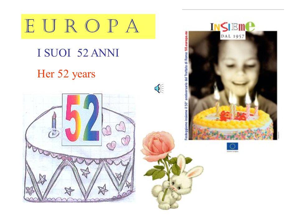I SUOI 52 ANNI Her 52 years E U R O P A