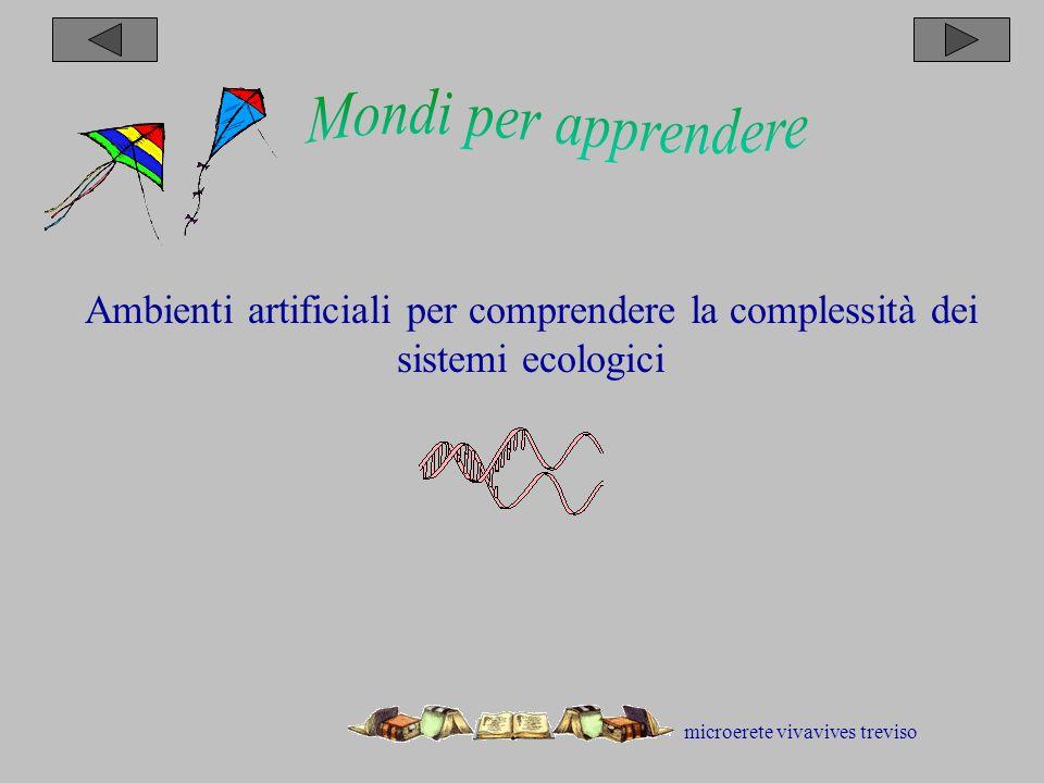 microerete vivavives treviso Ambienti artificiali per comprendere la complessità dei sistemi ecologici
