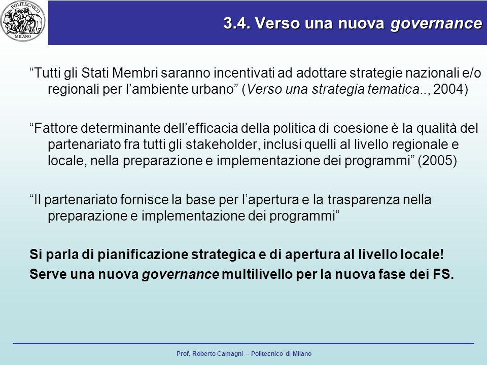Prof. Roberto Camagni – Politecnico di Milano 3.4. Verso una nuova governance Tutti gli Stati Membri saranno incentivati ad adottare strategie naziona