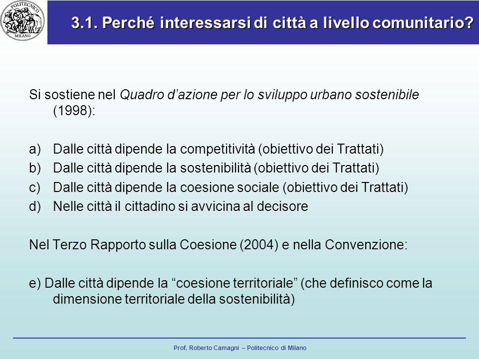 Prof. Roberto Camagni – Politecnico di Milano 3.1. Perché interessarsi di città a livello comunitario? Si sostiene nel Quadro dazione per lo sviluppo
