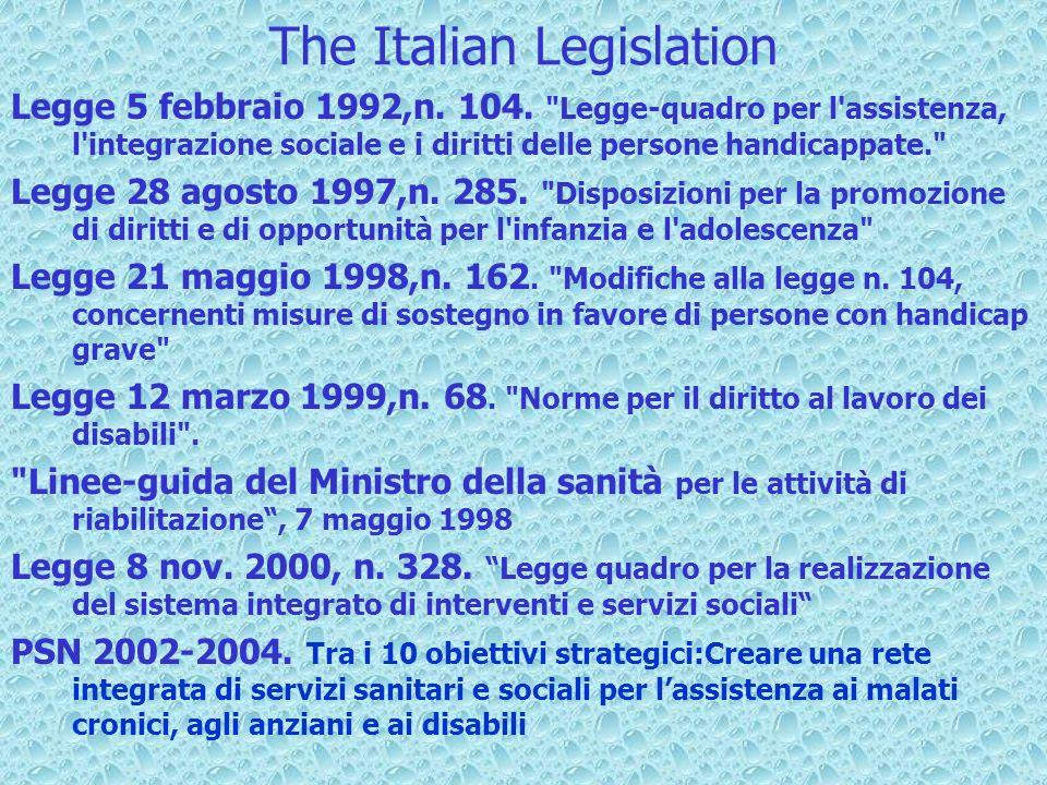 The Italian Legislation Legge 5 febbraio 1992,n. 104.