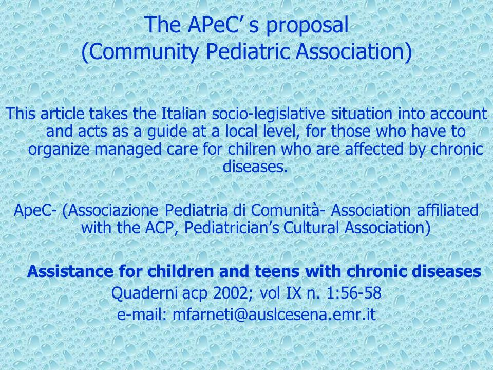The APeC s proposal (Community Pediatric Association) This article takes the Italian socio-legislative situation into account and acts as a guide at a