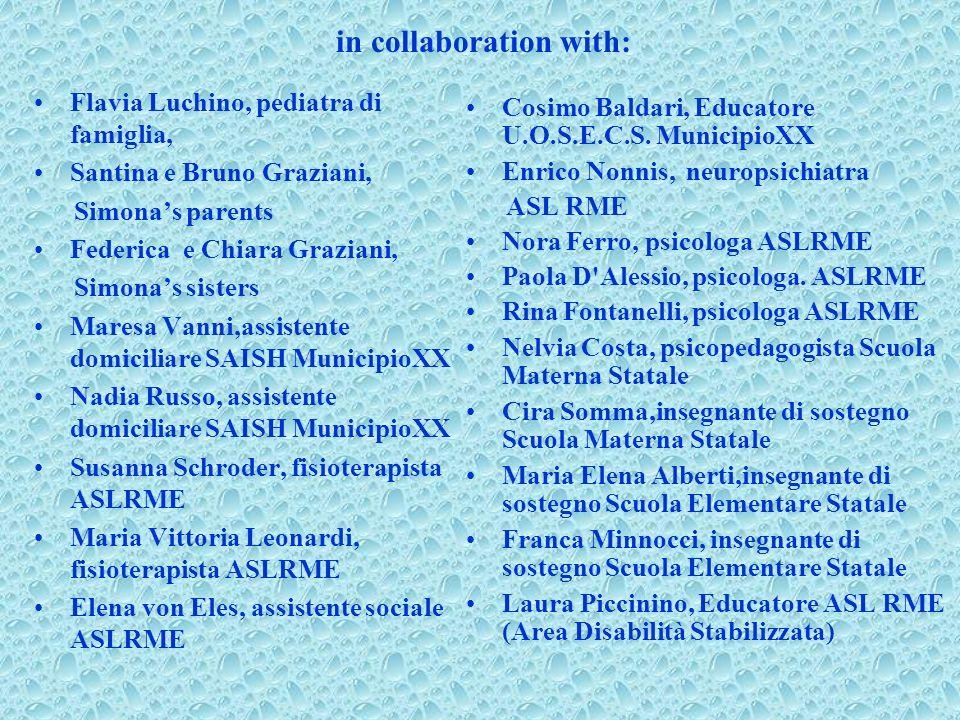 in collaboration with: Flavia Luchino, pediatra di famiglia, Santina e Bruno Graziani, Simonas parents Federica e Chiara Graziani, Simonas sisters Mar